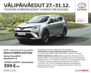 Välipäivämarkkinoilta rajoitettu erä: RAV4 2.5 Hybrid 197hv FWD Hybrid Edition + vapaavalintainen ulkoväri + Winter pack + toimituskulut = 36 594,92 € Yaris 5-ov 1,5 VVT-i Active +Plus paketti + toimituskulut =17 150€ (saatavana myös automaattina 18990€)